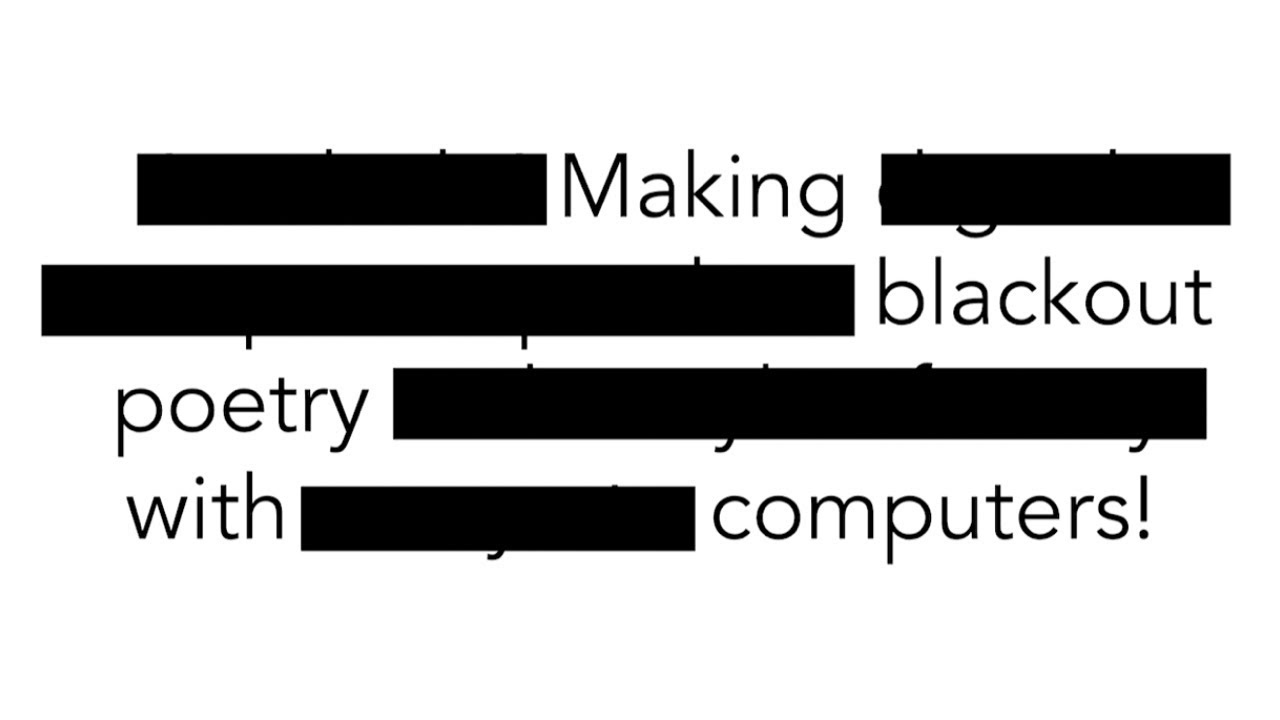 Making Blackout Poetry With Computers!