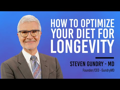 How To Optimize Your Diet For Longevity With Dr. Steven Gundry