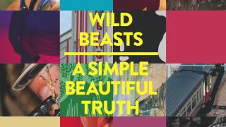 Wild Beasts - A Simple Beautiful Truth (East India Youth Remix) [Official Audio]