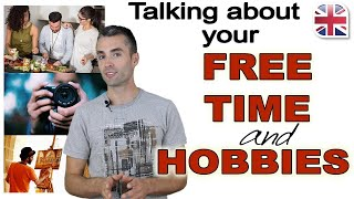 Spoken English Lesson - Talking About Your Free Time and Hobbies in English