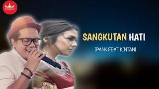 Ipank Feat Kintani - Sangkutan Hati [Official Music Video] Album Minang Exclusive