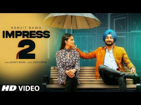 ranjit-bawa-(full-song)-impress-2-|-desi-crew-|-bunty-bains-|-latest-punjabi-songs-2020