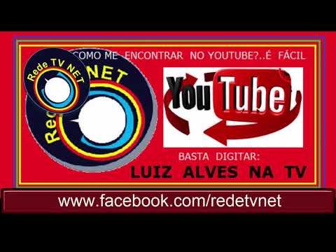 LUIZ  ALVES  UM  NET  DA  REDE TV  NET  POR  AÍ