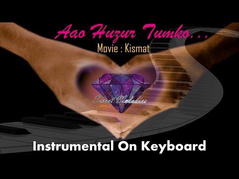 Aao huzur tumko-(Kismat)-Instrumental On Keyboard