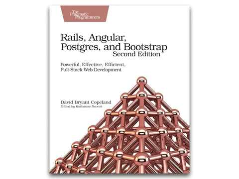 Rails, Angular, Postgres, and Bootstrap, Second Edition