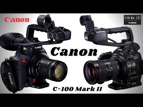 Canon C 100 Mark II Review Is It Still Worth Buying in 2020?