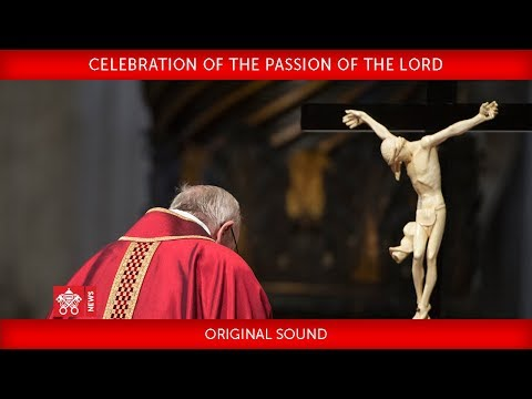 Pope Francis - Celebration of the Passion of the Lord 2018-03-30