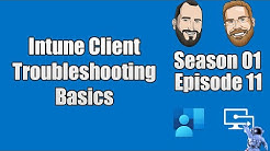 S01E11 - Intune Client Troubleshooting Basics - (I.T)