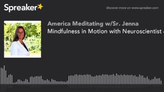 Mindfulness in Motion with Neuroscientist & Psychologist Dr. Tamara Russell
