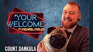 """""""YOUR WELCOME"""" Ep. 029 - On the Lam - Count Dankula"""
