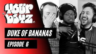 Your Boyz   EP 6 - Duke of Bananas