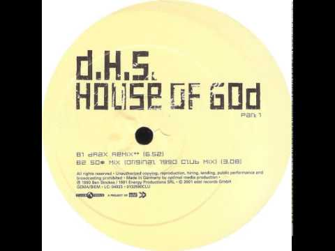 D.H.S. - House Of God (50$ Mix) (Original 1990 Club Mix)