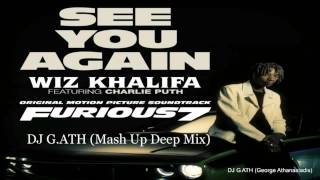 Wiz Khalifa Ft  Charlie Puth  - See You Again (Dj G ATH Mush Up Deep Mix)
