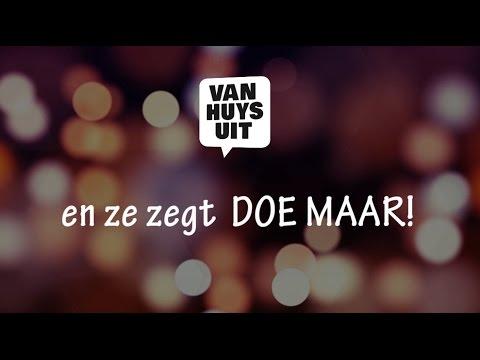 Van Huys Uit - Doe Maar (Lyric Video)