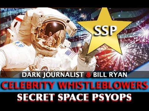 SECRET SPACE PSYOPS: CELEBRITY WHISTLEBLOWERS! DARK JOURNALIST & BILL RYAN