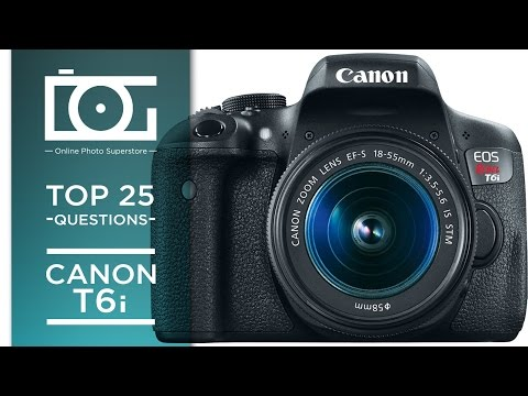 TUTORIAL | Top 25 Most Common Questions for CANON EOS Rebel T6i DSLR Camera