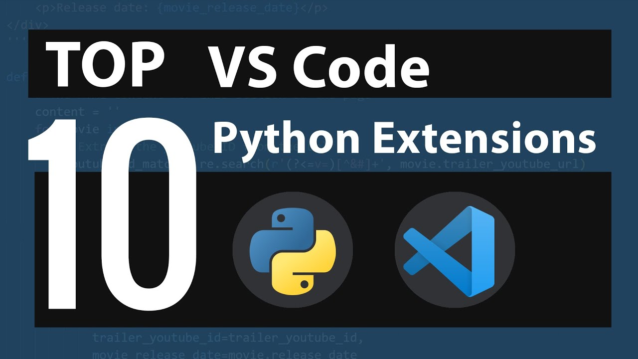 Top 10 Visual Studio Code Extensions For Python