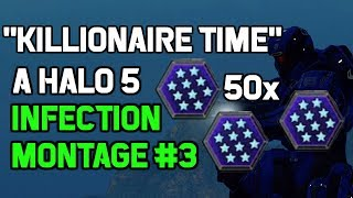 """Killionaire Time"" A Halo 5 Infection Montage! 50th Killionaire Special!"