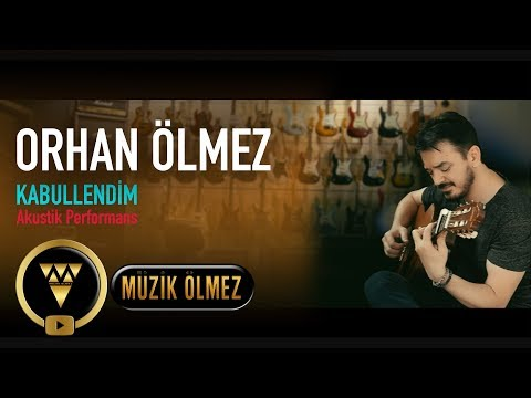 Orhan Ölmez - Kabullendim - Akustik Official Video