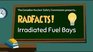 Rad Facts – Irradiated Fuel Bays