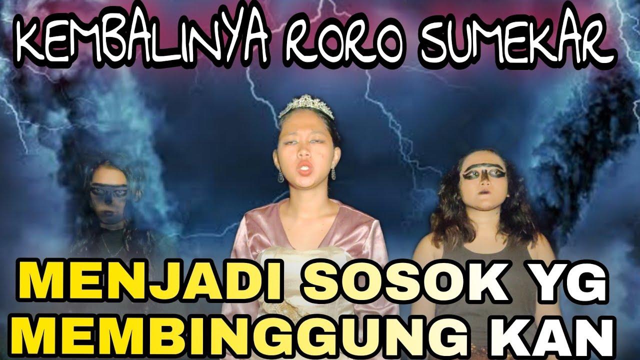 Download KEMBALINYA RORO SUMEKAR MENJADI SOSOK YG MISTERIUS!!!