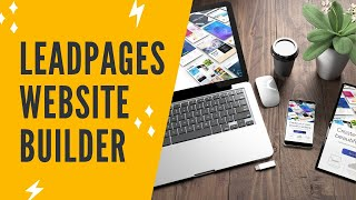 LEADPAGES TUTORIAL 2019: Build A Site With Leadpages Sites That Converts - Leadpages Website Builder