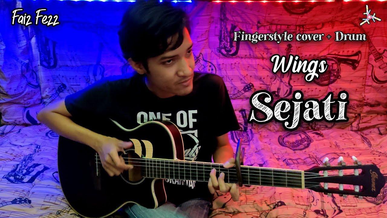 Wings - SEJATI Fingerstyle cover + Drum | Faiz Fezz