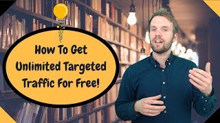 How To Create Unlimited Targeted Traffic For Free