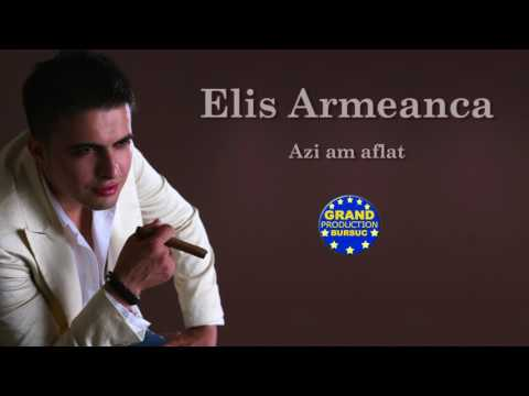 Elis Armeanca - Azi am aflat (Official Track)