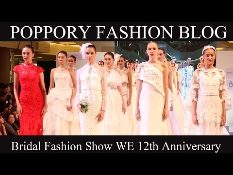 FullShow | Bridal Fashion Show WE 12th Anniversary | VDO BY POPPORY