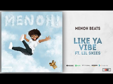 Lil Skies - Like Ya Vibe (Prod. Menoh Beats)