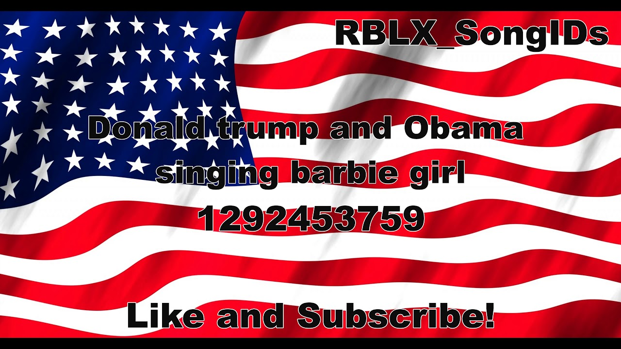 Donald Trump And Obama Singing Barbie Girl Roblox Song Id Youtube