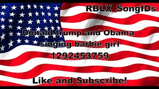 Donald Trump and Obama singing Barbie Girl [Roblox Song ID]