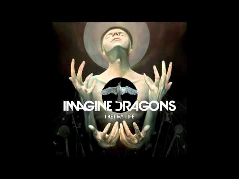 Imagine Dragons - I Bet My Life Download Free mp3