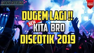 KITA GASS LAGI !! DUGEM DISCOTIK 2019   GOYANG SAMPE PAGI.