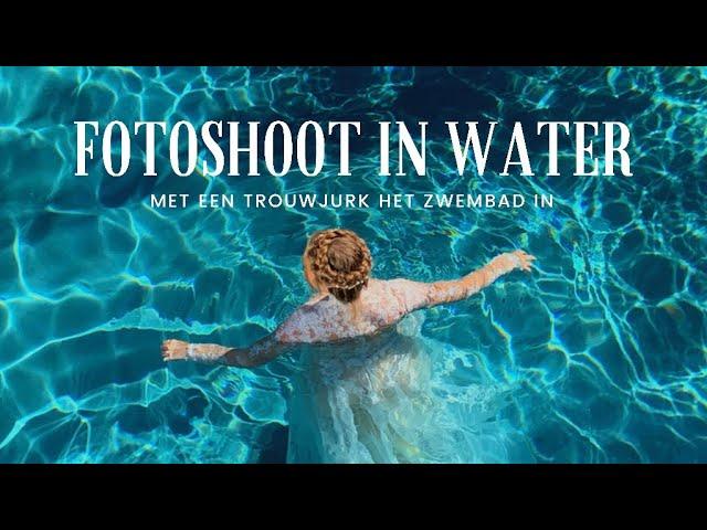MET EEN TROUWJURK HET ZWEMBAD IN?! | Een fotoshoot in het water