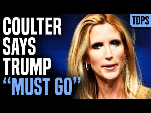Republican Ann Coulter Says TRUMP MUST GO!