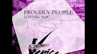 Proudly People |  Loving Your Lips | Dub Version