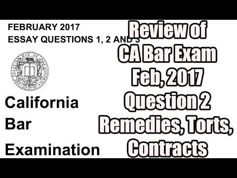 CA Bar Exam Review Feb 2017 Q2 Remedies, Torts, Contracts
