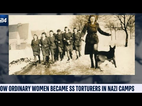 How Ordinary Women Became SS Torturers In Nazi Camps