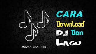 Cara download lagu dan dj dengan mudah dan simple