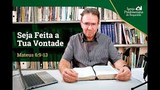 Seja Feita a Tua Vontade | Mensagem de Fé e Paz | Igreja Presbiteriana do Boqueirão