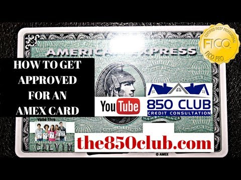 How To Get Approved For An American Express Credit Card - 850 Club Credit Consultation