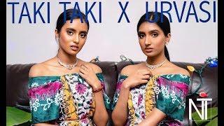 Taki Taki X Urvasi Mashup Cover | n X t - sister duo