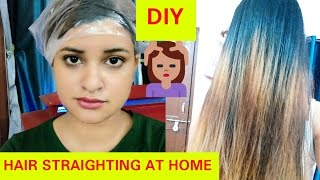 PERMANENT HAIR STRAIGHTENING AT HOME||DIY WITH TIPS AND TRICKS