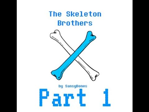 The Skeleton Brothers Part 1