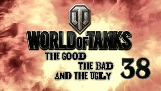 World of Tanks - The Good, The Bad and The Ugly 38