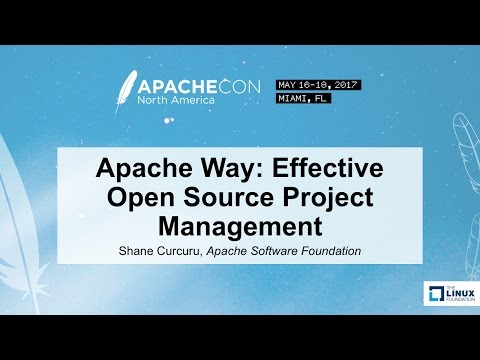 Apache Way: Effective Open Source Project Management - Shane Curcuru