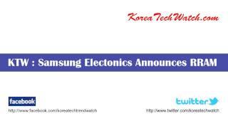 Samsung Electronics Announces RRAM (Resistive RAM)