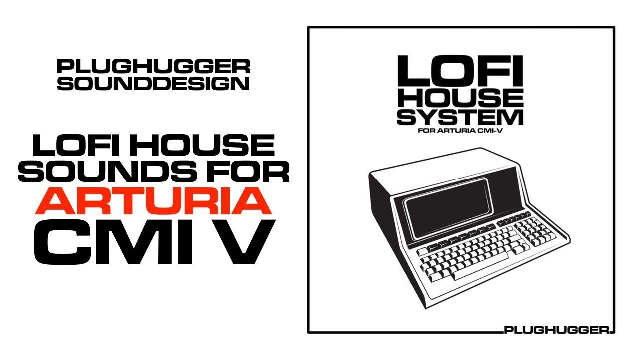 CMI-V Lofi House System - Plughugger